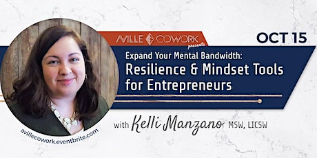 Expand Your Mental Bandwidth: Resilience & Mindset Tools for Entrepreneurs tickets