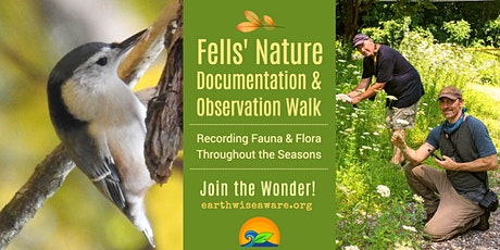 Fells' Nature Observation & Documentation Walk tickets