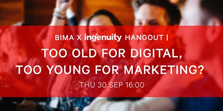 BIMA Hangout   Too Old for Digital, Too Young for Marketing? tickets