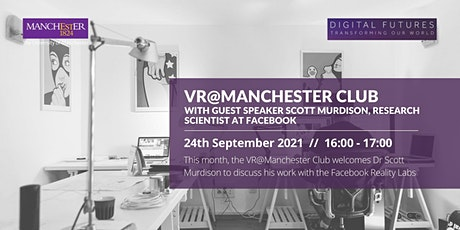 VR@Manchester Club with Scott Murdison, Research Scientist at Facebook tickets