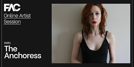 Online Artist Session with The Anchoress tickets