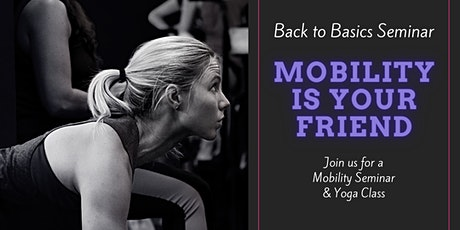 Back to Basics - Mobility Seminar and Yoga Class tickets