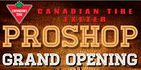 Canadian Tire Exeter Pro Shop Grand Opening tickets