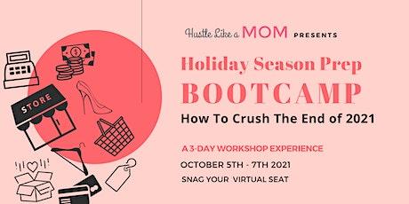 Hustle Like a Mom - Holiday Season Prep Bootcamp tickets