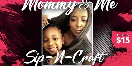 Mommy and Me Sip and Craft tickets