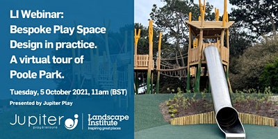 LI Webinar: Bespoke Play Space Design. A virtual tour of Poole Park
