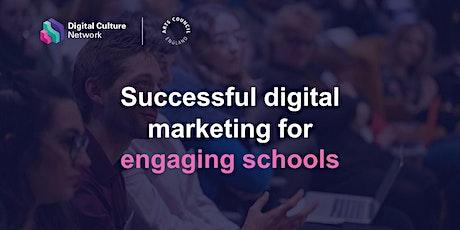 Successful digital marketing for engaging schools tickets