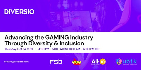 Advancing the GAMING Industry Through Diversity & Inclusion tickets