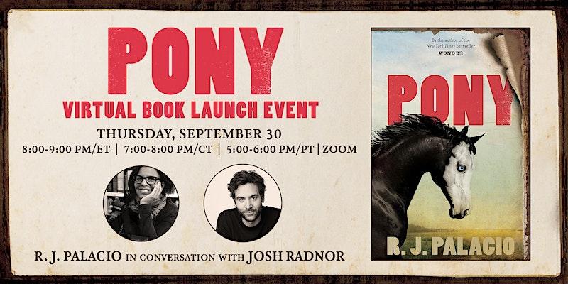 Pony Virtual Book Launch: R.J Palacio in conversation with Josh Radnor