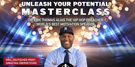 UNLEASH YOUR POTENTIAL MASTERCLASS MIT DR. ERIC THOMAS tickets