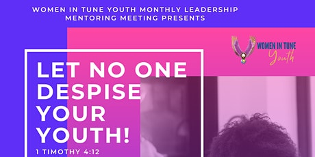 Let No One Despise Your Youth! WITY Leadership Mentoring tickets