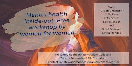 Mental Health Inside Out- free workshop for women by women tickets