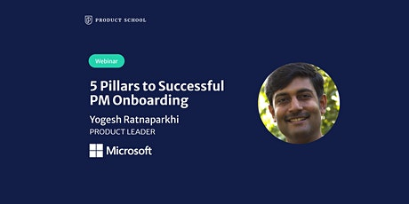 Webinar: 5 Pillars to Successful PM Onboarding by Microsoft Product Leader tickets