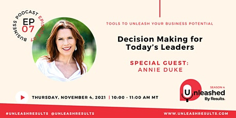 Unleashed: Decision Making for Today's Leaders tickets