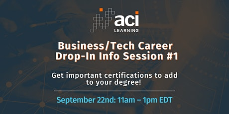 ACI Learning – Business/Tech Career Drop-In Info Session #1 tickets