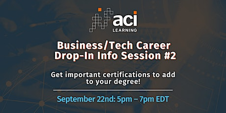 ACI Learning – Business/Tech Career Drop-In Info Session #2 tickets