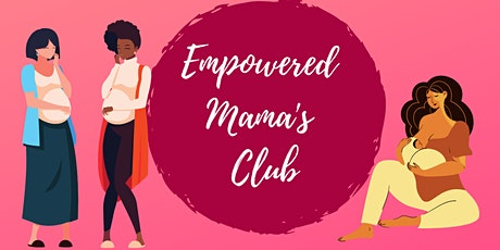 Empowered Mama's Club: Breastfeeding Support Group tickets