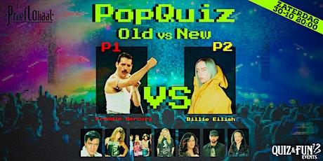 PopQuiz, Old Vs New | Waalwijk tickets