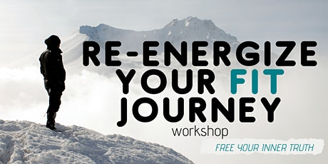 Re-energize your F.I.T. Journey Workshop tickets