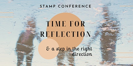 STAMP Conference 2021: Time for Reflection & A Step in the Right Direction tickets