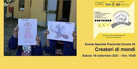 Evento Speciale  Cinema 25 - CREATORI DI MONDI biglietti