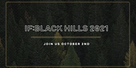 IF:Black Hills 2021 tickets