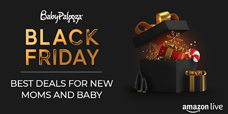 Black Friday Preview Day 1 - Baby & Maternity Picks tickets