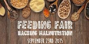 FEEDING FAIR // Hacking Malnutrition