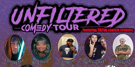 The Unfiltered  Comedy Tour Feat: Tik Tok Content Creators tickets