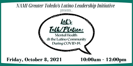 NAMI Greater Toledo Leadership Initiative  Presents Let's Talk/Platica: tickets