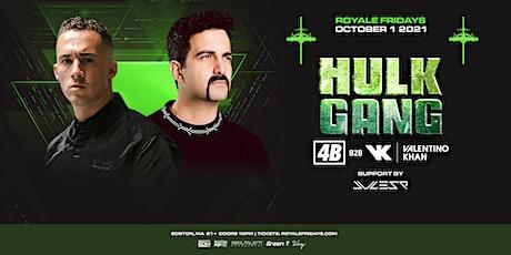 Hulk Gang at Royale | 10.1.21 | 10:00 PM | 21+ tickets