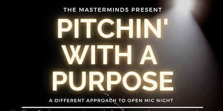 Pitchin' With A Purpose: A Different Approach to Open Mic Night tickets