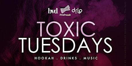 Toxic Tuesdays tickets