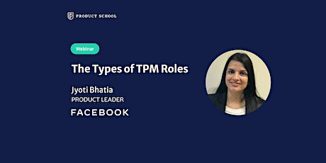 Webinar: The Types of TPM Roles by Facebook Product Leader tickets