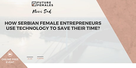 How Serbian female entrepreneurs use technology to  save their time? tickets