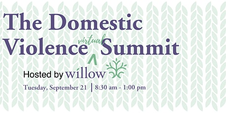 The Domestic Violence Summit, Hosted by Willow Domestic Violence Center tickets