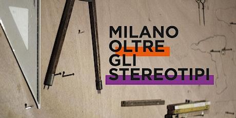 Milano oltre gli stereotipi biglietti