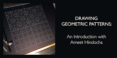 DRAWING GEOMETRIC PATTERNS: An Introduction with Ameet Hindocha tickets
