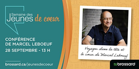 Conférence : Voyager dans la tête et le coeur avec Marcel Leboeuf billets