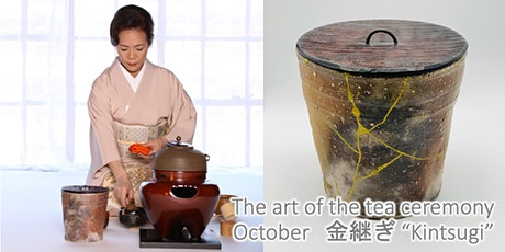 """The Art of the Tea Ceremony - 「金継ぎ」""""Golden joinery"""" tickets"""