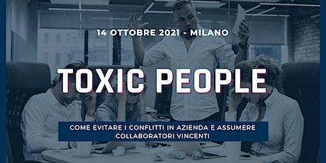 Toxic People: come evitare i conflitti e assumere collaboratori vincenti biglietti