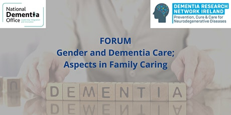 NDO & DRNI Forum: Gender and Dementia Care; Aspects in Family Caring tickets