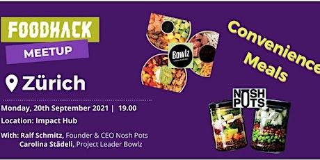Meetup by FoodHack Zurich Tickets