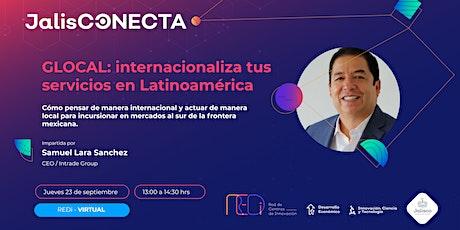 VIRTUAL - GLOCAL: internacionaliza tus servicios en Latinoamérica boletos