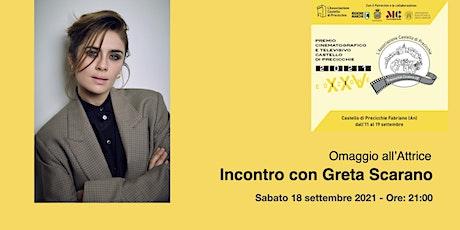 Omaggio all'attrice: Incontro con Greta Scarano biglietti
