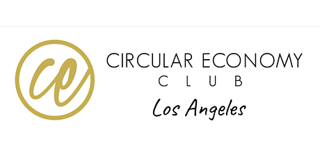 Circular Economy Club Los Angeles Strategy Session - September tickets