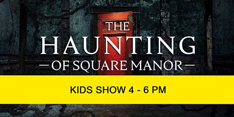 KIDS SHOW: The Haunting of Square Manor tickets