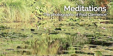 """Opening Reception, """"Meditations""""  A Photo Exhibit by Paul Clemence tickets"""