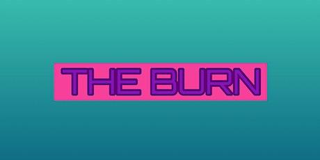 The Burn tickets