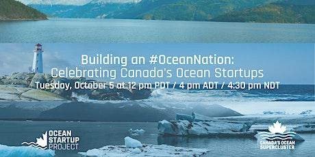 Building an #OceanNation: Celebrating Canada's Ocean Startups tickets